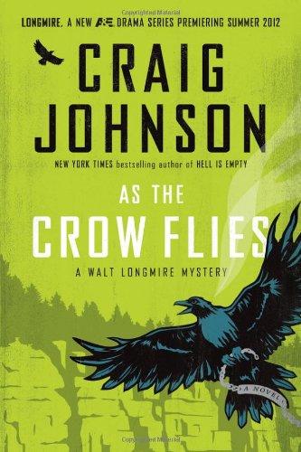 9780670023516: As the Crow Flies (Walt Longmire Mysteries)