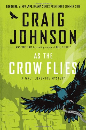 As the Crow Flies: A Walt Longmire Mystery (Signed First Edition): Craig Johnson