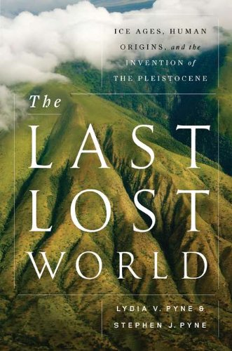 9780670023639: The Last Lost World: Ice Ages, Human Origins, and the Invention of the Pleistocene