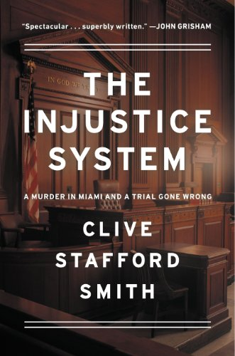 9780670023707: The Injustice System: A Murder in Miami and a Trial Gone Wrong