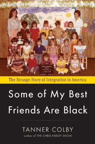 9780670023714: Some of My Best Friends Are Black: The Strange Story of Integration in America
