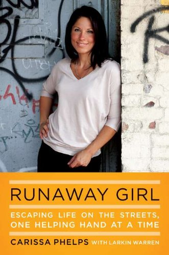 9780670023721: Runaway Girl: Escaping Life on the Streets, One Helping Hand at a Time