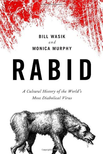 9780670023738: Rabid: A Cultural History of the World's Most Diabolical Virus