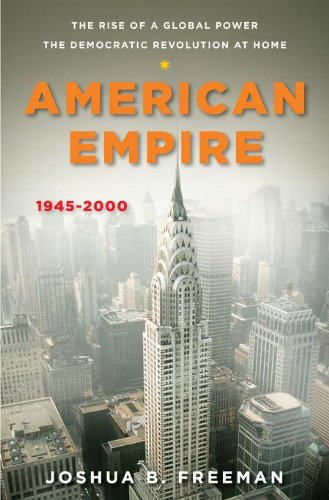 9780670023783: American Empire: The Rise of a Global Power, the Democratic Revolution at Home 1945-2000 (Penguin History of the United States)