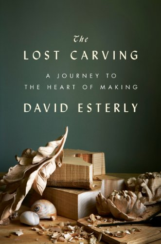 9780670023806: The Lost Carving: A Journey to the Heart of Making