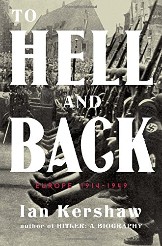 9780670024582: To Hell and Back: Europe 1914-1949 (Penguin History of Europe)