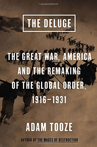 9780670024926: The Deluge: The Great War, America and the Remaking of the Global Order, 1916-1931