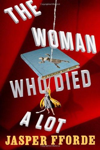 9780670025022: The Woman Who Died A Lot: A Thursday Next Novel (Thursday Next Novels (Viking))