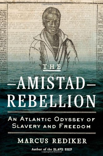 9780670025046: The Amistad Rebellion: An Atlantic Odyssey of Slavery and Freedom