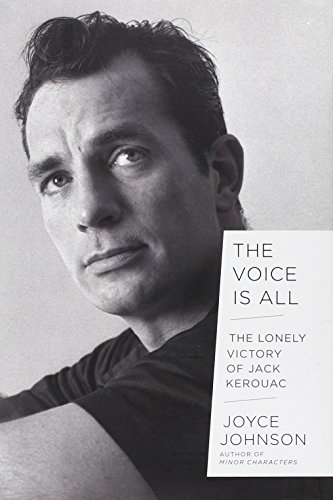 9780670025107: The Voice Is All: The Lonely Victory of Jack Kerouac