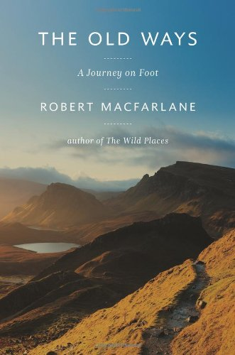 9780670025114: The Old Ways: A Journey on Foot