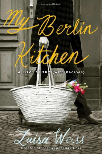 9780670025381: My Berlin Kitchen: A Love Story, with Recipes