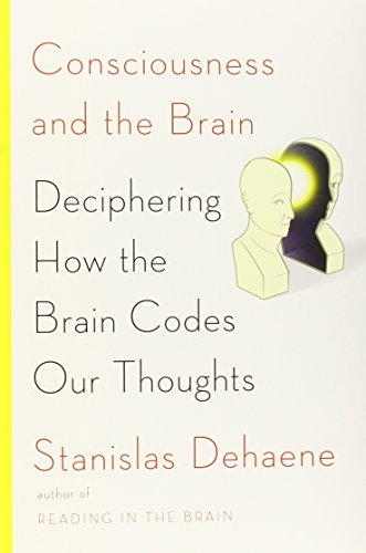 9780670025435: Consciousness and the Brain: Deciphering How the Brain Codes Our Thoughts