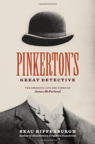 9780670025466: Pinkerton's Great Detective: The Amazing Life and Times of James McParland