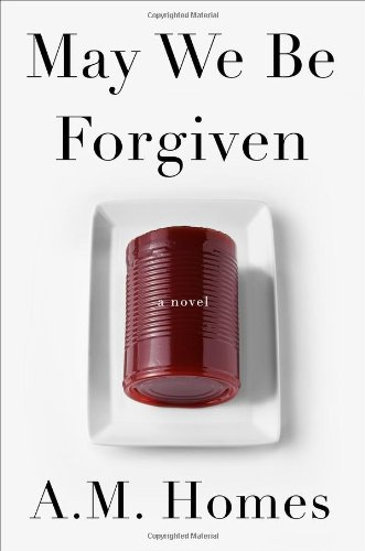May We Be Forgiven (SIGNED): Homes, A. M.
