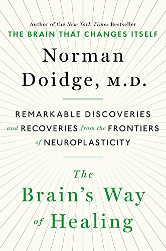 9780670025503: The Brain's Way of Healing: Remarkable Discoveries and Recoveries from the Frontiers of Neuroplasticity