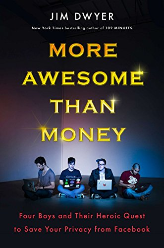9780670025602: More Awesome Than Money: Four Boys and Their Heroic Quest to Save Your Privacy from Facebook