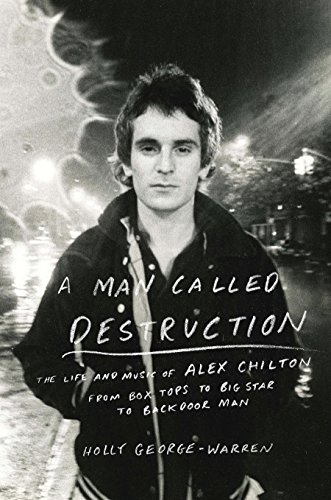9780670025633: A Man Called Destruction: The Life and Music of Alex Chilton, from Box Tops to Big Star to Backdoor Man