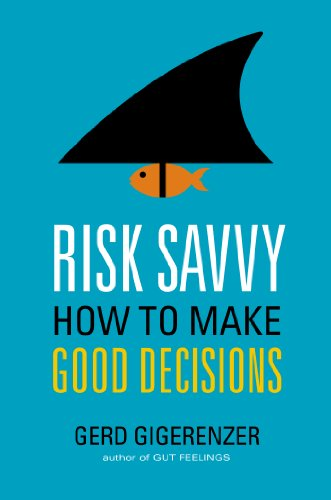 9780670025657: Risk Savvy: How to Make Good Decisions