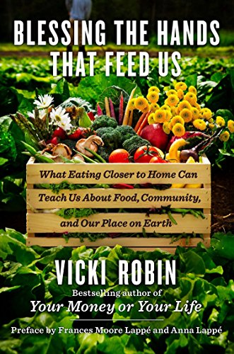 9780670025725: Blessing the Hands That Feed Us: What Eating Closer to Home Can Teach Us About Food, Community, and Our Place on Earth
