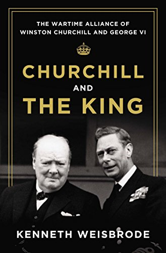 9780670025763: Churchill and the King: The Wartime Alliance of Winston Churchill and George VI