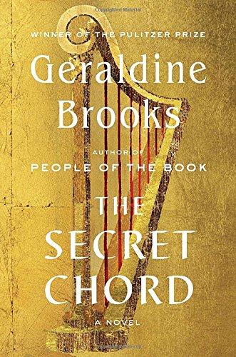 The Secret Chord: A Novel: Brooks, Geraldine