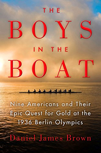 9780670025817: The Boys in the Boat: Nine Americans and Their Epic Quest for Gold at the 1936 Berlin Olympics (Ala Notable Books for Adults)