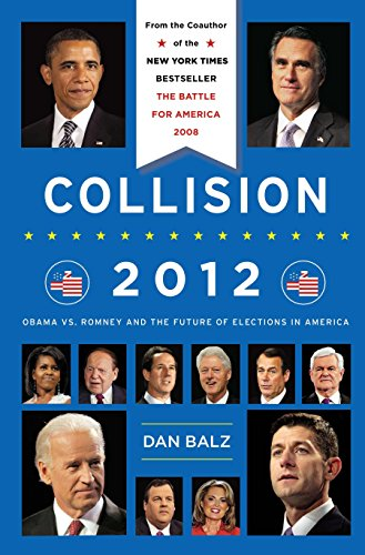 9780670025947: Collision 2012: Obama vs. Romney and the Future of Elections in America