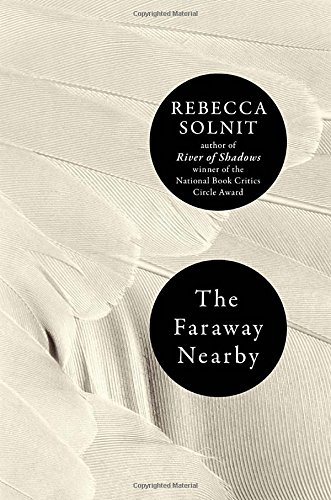 9780670025961: The Faraway Nearby (Ala Notable Books for Adults)