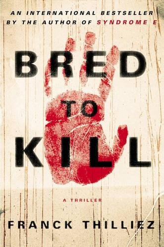 9780670025978: Bred to Kill: A Thriller