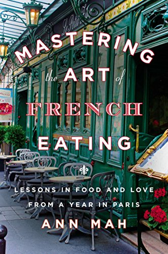 9780670025992: Mastering the Art of French Eating: Lessons in Food and Love from a Year in Paris