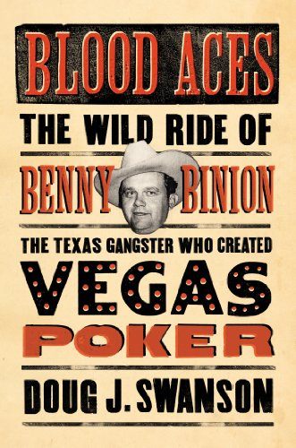 9780670026036: Blood Aces: The Wild Ride of Benny Binion, the Texas Gangster Who Created Vegas Poker