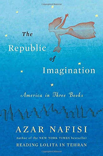 9780670026067: The Republic of Imagination: America in Three Books