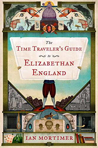 9780670026074: The Time Traveler's Guide to Elizabethan England