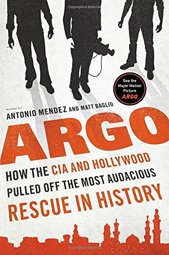 9780670026227: Argo: How the CIA and Hollywood Pulled Off the Most Audacious Rescue in History