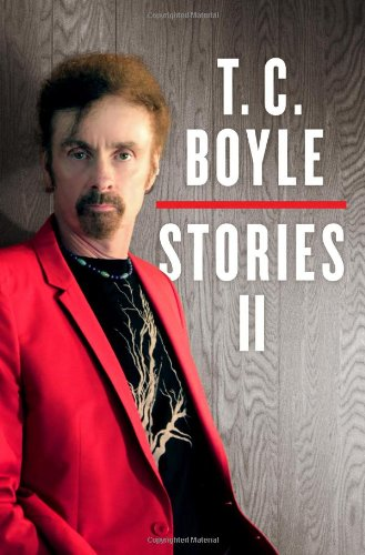 9780670026258: T. C. Boyle Stories II: The Collected Stories of T. Coraghessan Boyle
