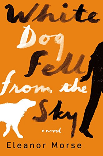 9780670026401: White Dog Fell from the Sky: A Novel