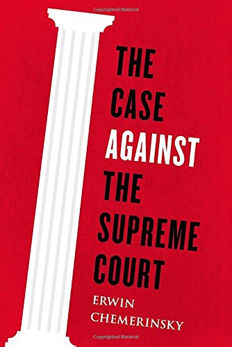9780670026425: The Case Against the Supreme Court