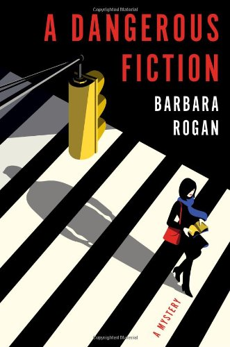 A Dangerous Fiction: A Mystery: Rogan, Barbara