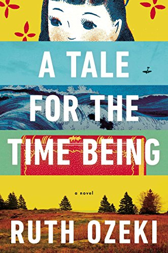 9780670026630: A Tale for the Time Being (Ala Notable Books for Adults)