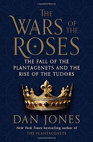 9780670026678: The Wars of the Roses: The Fall of the Plantagenets and the Rise of the Tudors