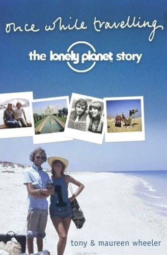 9780670028474: Once While Travelling: The Lonely Planet Story