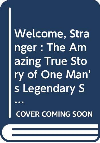 9780670028764: Welcome, Stranger : The Amazing True Story of One Man's Legendary Search for Gold - At All Costs