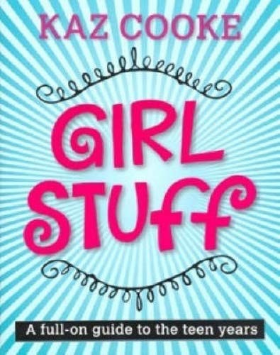 9780670028870: Girl Stuff - A Full-On Guide To The Teen Years