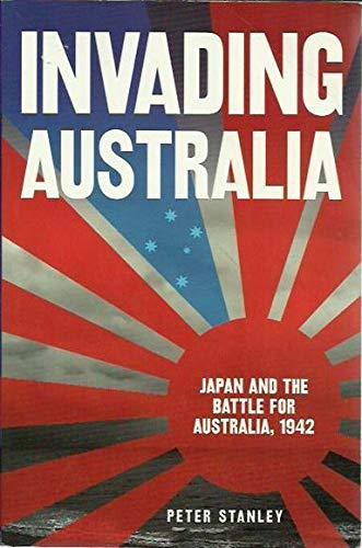 9780670029259: Invading Australia: Japan And The Battle For Australia 1942