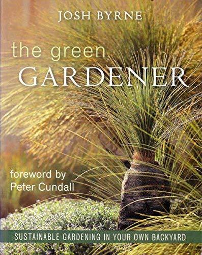 9780670029419: The Green Gardener : Sustainable Gardening in Your Own Backyard