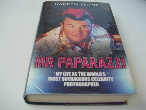 Mr Paparazzi Inside the World of a Celebrity Photographer