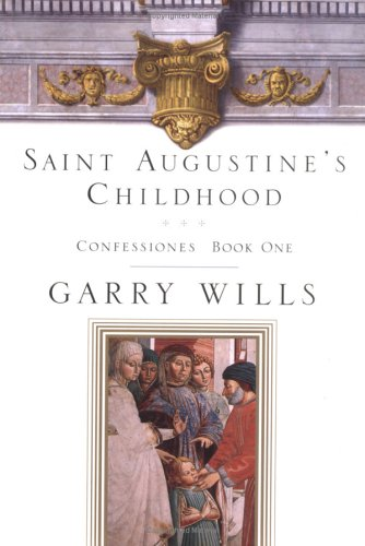 Saint Augustine's Childhood : Book One of the Testimony