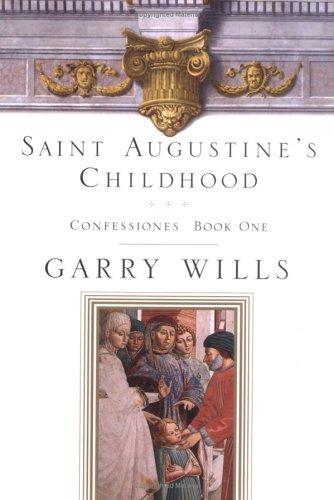 9780670030019: 1: Saint Augustine's Childhood: CONFESSIONES BOOK ONE (Testimony, Bk 1)