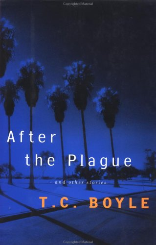 After the Plague (Signed First Edition): T.C. Boyle